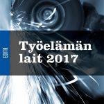 Työelämän lait kansi 2017.indd